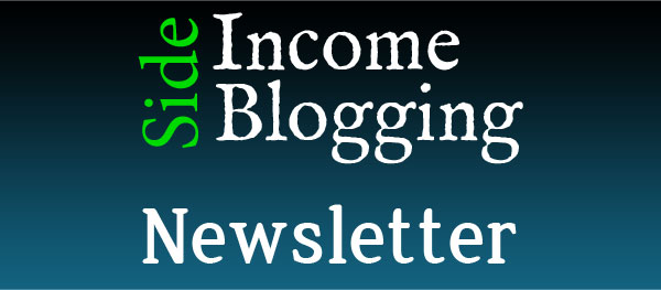 Side Income Blogging Newsletter