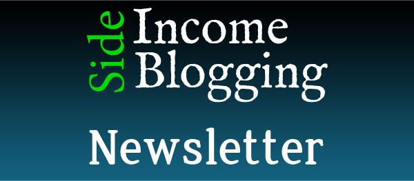 Side Income Blogging Newsletter