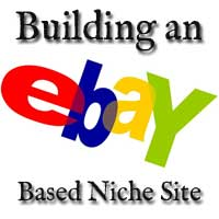 Thumbnail image for Building an ebay Based Niche site
