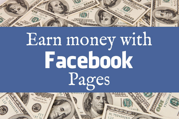 Earn Money with Facebook Pages