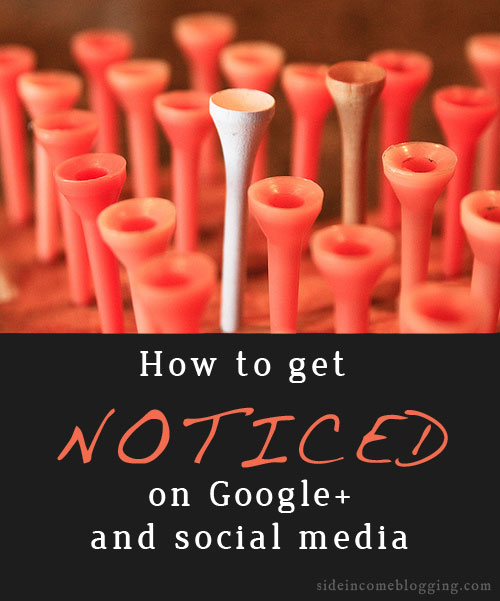 How to get Noticed on Google+