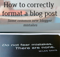 Thumbnail image for How to format a blog post – Common mistakes new bloggers make