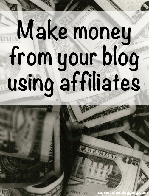 Make money blog affiliates
