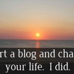 Start a blog today and change your life