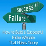 How to Build a Successful Niche Website that Actually Makes Money