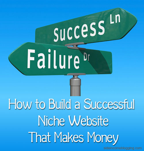 How To Build A Successful Niche Website That Actually