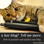 Marketing and promoting your blog