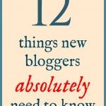 Twelve things new bloggers absolutely need to know