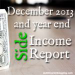 Side Income Report December 2013 and Year End Summary