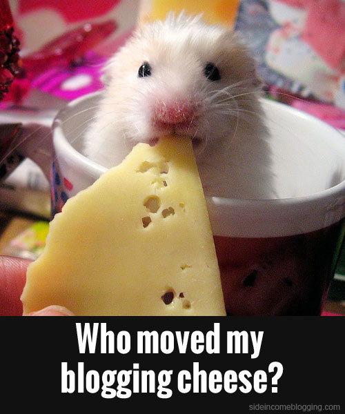 Who moved my blogging cheese?